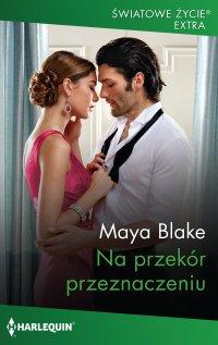 Na przekór przeznaczeniu - Maya Blake - ebook