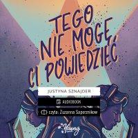 Tego nie mogę ci powiedzieć - Justyna Sznajder - audiobook
