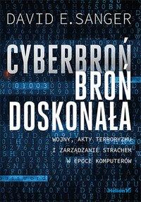 Cyberbroń - broń doskonała. Wojny, akty terroryzmu i zarządzanie strachem w epoce komputerów - David E. Sanger - ebook