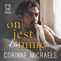 On jest dla mnie. Tom 3 - Corinne Michaels - audiobook