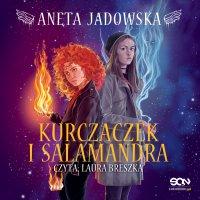 Kurczaczek i salamandra - Aneta Jadowska - audiobook