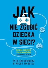 Jak nie zgubić dziecka w sieci - Mikołaj Marcela - ebook