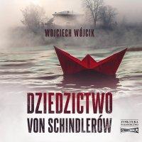 Dziedzictwo von Schindlerów - Wojciech Wójcik - audiobook