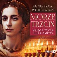 Księga życia Hili Campos. Tom 2. Morze trzcin - Agnieszka Wojdowicz - audiobook