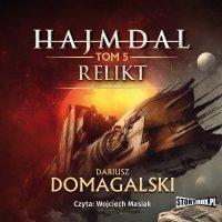 Hajmdal. Tom 5. Relikt - Dariusz Domagalski - audiobook