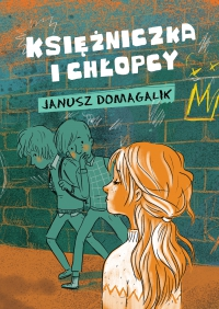 Księżniczka i chłopcy - Janusz Domagalik - ebook