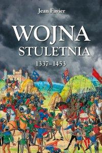 Wojna stuletnia 1337-1453 - Jean Favier - ebook
