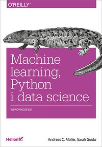 Machine learning, Python i data science. Wprowadzenie - Andreas C. Müller - ebook