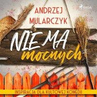 Nie ma mocnych - Andrzej Mularczyk - audiobook