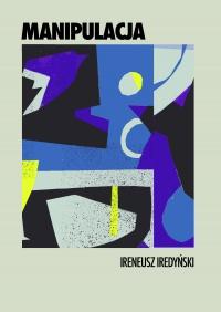 Manipulacja - Ireneusz Iredyński - ebook