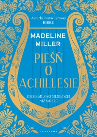 Pieśń o Achillesie - Madeline Miller - ebook