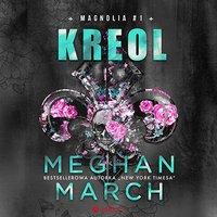 Kreol. Magnolia. Tom 1 - Meghan March - audiobook