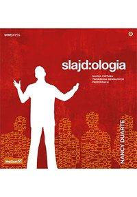 Slajd:ologia. Nauka i sztuka tworzenia genialnych prezentacji - Nancy Duarte - ebook