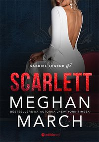 Scarlett. Gabriel Legend. Część 2 - Meghan March - ebook