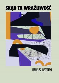 Skąd ta wrażliwość. Zbiór 15 słuchowisk radiowych - Ireneusz Iredyński - ebook