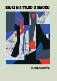 Bajki nie tylko o smoku - Ireneusz Iredyński - ebook
