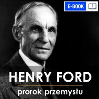 Henry Ford. Prorok Przemysłu - Piotr Napierała - ebook