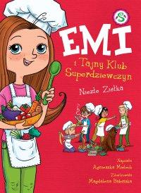 Emi i Tajny Klub Superdziewczyn. Niezłe ziółka. Tom 12 - Agnieszka Mielech - ebook