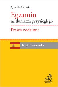 Egzamin na tłumacza przysięgłego. Prawo rodzinne. Język hiszpański - Agnieszka Biernacka - ebook