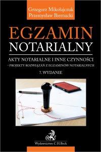 Egzamin notarialny 2021. Akty notarialne i inne czynności - projekty rozwiązań z egzaminów notarialnych. Wydanie 7 - Przemysław Biernacki - ebook