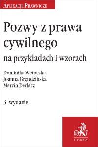Pozwy z prawa cywilnego na przykładach i wzorach. Wydanie 3 - Marcin Derlacz - ebook
