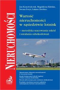 Wartość nieruchomości w sąsiedztwie lotnisk – metodyka szacowania szkód i ustalania odszkodowań - Jan Konowalczuk - ebook