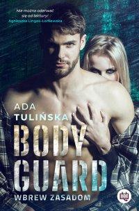 Bodyguard. Wbrew zasadom - Ada Tulińska - ebook