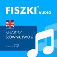 FISZKI audio – angielski – Słownictwo 6 - Patrycja Wojsyk - audiobook