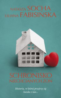 Schronisko niechcianych żon - Natasza Socha - ebook