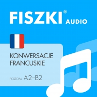 FISZKI audio – francuski – Konwersacje - Patrycja Wojsyk - audiobook