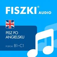 FISZKI audio – angielski - Pisz po angielsku - Martyna Kubka - audiobook