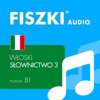 FISZKI audio – włoski – Słownictwo 3 - dr Anna Gogolin - audiobook