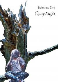 Oscylacja - Bolesław Żmij - ebook