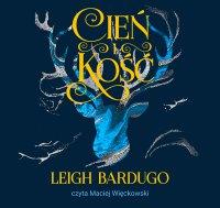 Cień i kość - Leigh Bardugo - audiobook