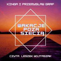 Wakacje poza siecią - KInga Matelska- Graf - audiobook