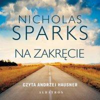 Na zakręcie - Nicholas Sparks - audiobook