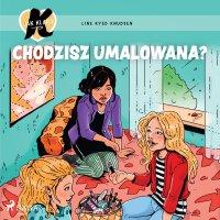 K jak Klara 21. Chodzisz umalowana? - Line Kyed Knudsen - audiobook