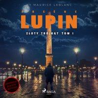 Arsène Lupin. Złoty trójkąt - Maurice Leblanc - audiobook