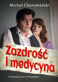Zazdrość i medycyna - Michał Choromański - ebook