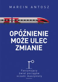 Opóźnienie może ulec zmianie - Marcin Antosz - ebook
