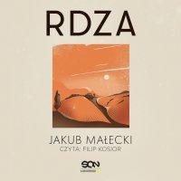 Rdza - Jakub Małecki - audiobook