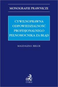 Cywilnoprawna odpowiedzialność profesjonalnego pełnomocnika za błąd - Magdalena Bieluk - ebook