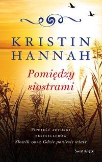 Pomiędzy siostrami - Kristin Hannah - ebook