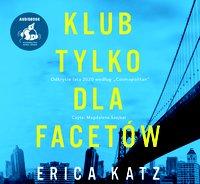 Klub tylko dla facetów - Erica Katz - audiobook
