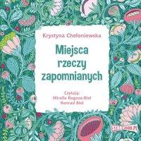 Miejsca rzeczy zapomnianych - Krystyna Chołoniewska - audiobook