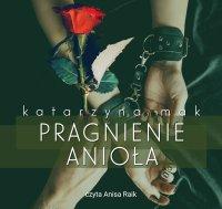 Pragnienie anioła - Katarzyna Mak - audiobook