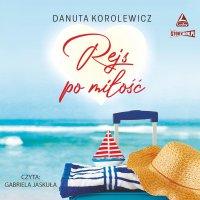 Rejs po miłość - Danuta Korolewicz - audiobook
