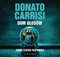 Dom głosów - Donato Carrisi - audiobook
