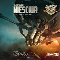 Shadow Raptors. Tom 5. Konwój - Sławomir Nieściur - audiobook