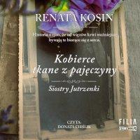 Siostry Jutrzenki. Tom 4. Kobierce tkane z pajęczyny - Renata Kosin - audiobook